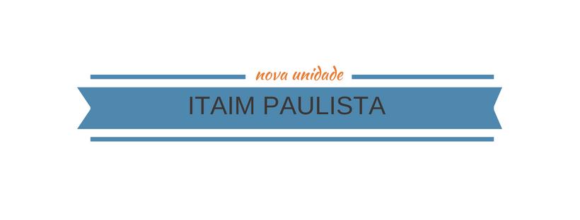 NOVA UNIDADE – ITAIMPAULISTA